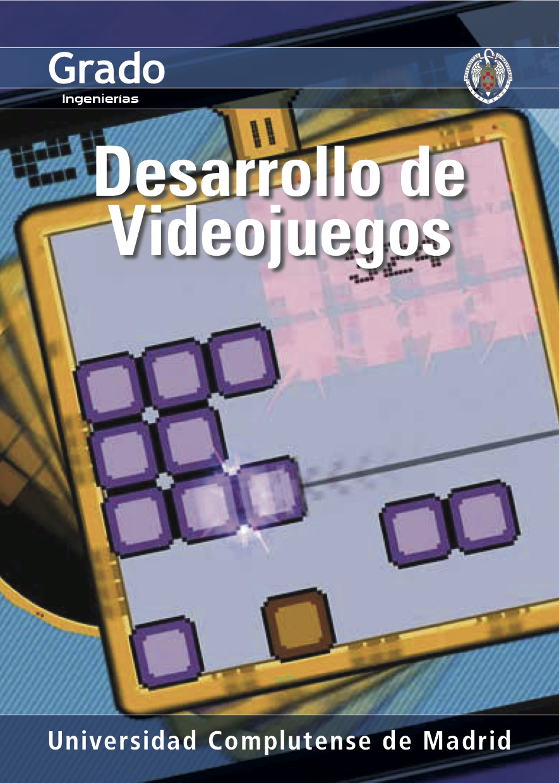 Grado Desarrollo Videojuegos UCM